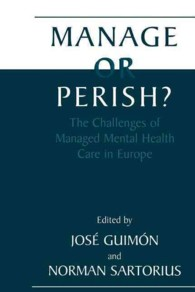 Manage or Perish? : The Challenges of Managed Mental Health Care in Europe (Reprint)