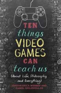 Ten Things Video Games Can Teach Us : About Life, Philosophy and Everything