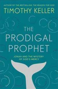 Prodigal Prophet : Jonah and the Mystery of God's Mercy -- Hardback