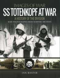 SS Totenkopf at War : A History of the Division: Rare Photographs from Wartime Archives (Images of War) (1ST)