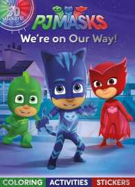 PJ Masks We're on Our Way! : Coloring, Activities, Stickers (Pj Masks) (ACT CLR CS)