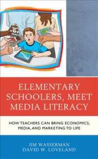 Elementary Schoolers, Meet Media Literacy : How Teachers Can Bring Economics, Media, and Marketing to Life (Media, Marketing, & Me)