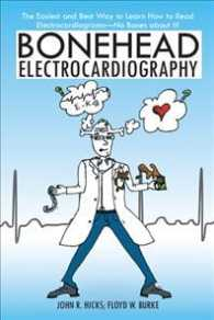 Bonehead Electrocardiography : The Easiest and Best Way to Learn How to Read Electrocardiograms No Bones about It!