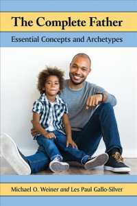 The Complete Father : Essential Concepts and Archetypes