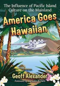 America Goes Hawaiian : The Influence of Pacific Island Culture on the Mainland