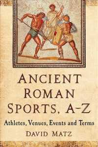 Ancient Roman Sports A-Z : Athletes, Venues, Events and Terms