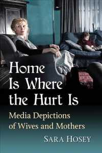 Home Is Where the Hurt Is : Media Depictions of Wives and Mothers