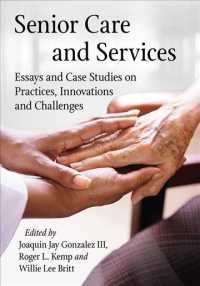 Senior Care and Services : Essays and Case Studies on Practices, Innovations and Challenges