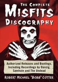 The Complete Misfits Discography : Authorized Releases and Bootlegs, Including Recordings by Danzig, Samhain and the Undead