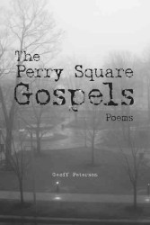 The Perry Square Gospels : Poems