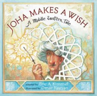 Joha Makes a Wish : A Middle Eastern Tale