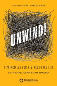 Unwind! : 7 Principles for a Stress-Free Life