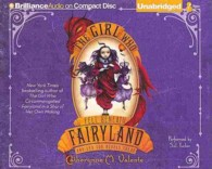The Girl Who Fell Beneath Fairyland and Led the Revels There (7-Volume Set) (Fairyland) (Unabridged)