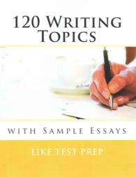 120 Writing Topics : With Sample Essays