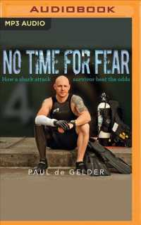 No Time for Fear : How a Shark Attack Survivor Beat the Odds (MP3 UNA)