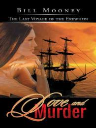 Love and Murder : The Last Voyage of the Erewhon