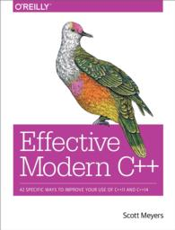 Effective Modern C++ : 42 Specific Ways to Improve Your Use of C++11 and C++14