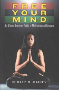 Free Your Mind : An African American Guide to Meditation and Freedom