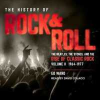 The History of Rock & Roll : 1964-1977; the Beatles, the Stones, and the Rise of Classic Rock 〈2〉 (Unabridged)