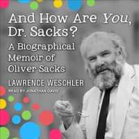 And How Are You, Dr. Sacks? (12-Volume Set) : A Biographical Memoir of Oliver Sacks (Unabridged)