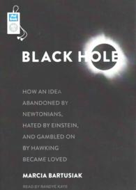 Black Hole : How an Idea Abandoned by Newtonians, Hated by Einstein, and Gambled on by Hawking Became Loved (MP3 UNA)