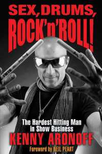 Sex, Drums, Rock 'n' Roll! : The Hardest Hitting Man in Show Business