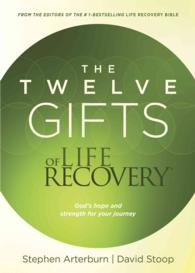 The Twelve Gifts of Life Recovery : God's Hope and Strength for Your Journey