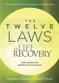 The Twelve Laws of Life Recovery : God's Wisdom and Guidance for Your Journey