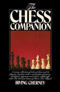The Chess Companion : A Merry Collection of Tales of Chess and Its Players, Together with a Cornucopia of Games, Problems, Epigrams & Advice, Topped O (Reissue)