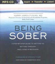 Being Sober : A Step-by-Step Guide to Getting To, Getting Through, and Living in Recovery (MP3 UNA)