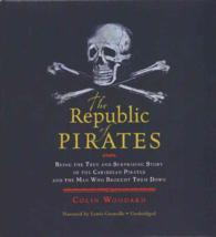 The Republic of Pirates (11-Volume Set) : Being the True and Surprising Story of the Caribbean Pirates and the Man Who Brought Them Down (Unabridged)