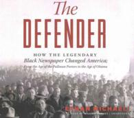 The Defender (18-Volume Set) : How the Legendary Black Newspaper Changed America; from the Age of the Pullman Porters to the Age of Obama, Library Edi (Unabridged)