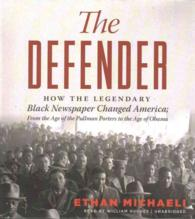 The Defender (18-Volume Set) : How the Legendary Black Newspaper Changed America (Unabridged)