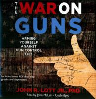 The War on Guns (6-Volume Set) : Arming Yourself against Gun Control Lies - Library Edition (Unabridged)