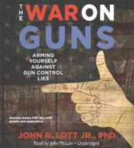 The War on Guns (5-Volume Set) : Arming Yourself against Gun Control Lies, Includes PDF Disc with Graphs and Apendixes (Unabridged)