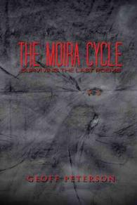 The Moira Cycle : Surviving the Last Poems