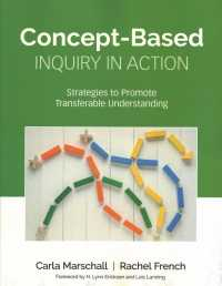 Concept-Based Inquiry in Action : Strategies to Promote Transferable Understanding (Concept-based Curriculum and Instruction)