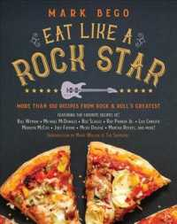 Eat Like a Rock Star : More than 100 Recipes from Rock & Roll's Greatest