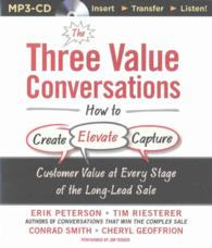 The Three Value Conversations : How to Create, Elevate, Capture Customer Value at Every Stage of the Long-lead Sale (MP3 UNA)
