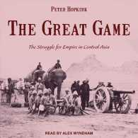 The Great Game (15-Volume Set) : The Struggle for Empire in Central Asia (Unabridged)