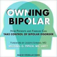 Owning Bipolar : How Patients and Families Can Take Control of Bipolar Disorder (MP3 UNA)