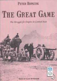 The Great Game (2-Volume Set) : The Struggle for Empire in Central Asia (MP3 UNA)