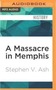 A Massacre in Memphis : The Race Riot That Shook the Nation One Year after the Civil War (MP3 UNA)