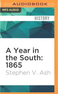 A Year in the South - 1865 : The True Story of Four Ordinary People Who Lived through the Most Tumultuous Twelve Months in History (MP3 UNA)