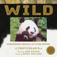 Wild : Endangered Animals in Living Motion (A Photicular Book) (INA)