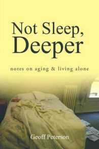 Not Sleep, Deeper : Notes on Aging & Living Alone