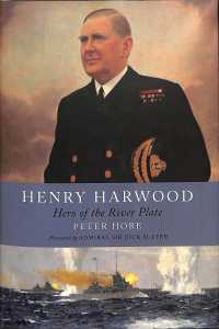 Henry Harwood : Hero of the River Plate