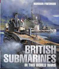 British Submarines in Two World Wars -- Hardback