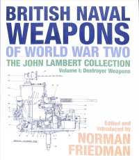 British Naval Weapons of World War Two : The John Lambert Collection: Destroyer Weapons 〈1〉