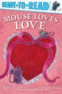 Mouse Loves Love (Ready-to-read. Pre-level 1) (Reprint)